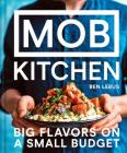 MOB Kitchen: Big Flavors on a Small Budget Cover Image
