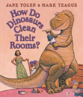 How Do Dinosaurs Clean Their Room? (How Do Dinosaurs...?) Cover Image