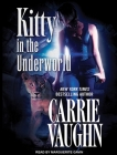 Kitty in the Underworld (Kitty Norville (Audio) #12) Cover Image