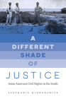 A Different Shade of Justice: Asian American Civil Rights in the South Cover Image