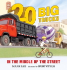 Twenty Big Trucks in the Middle of the Street Cover Image