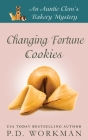 Changing Fortune Cookies: A Cozy Culinary & Pet Mystery (Auntie Clem's Bakery #14) Cover Image