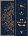 Weekly Planner: 52 Undated Weeks, Daily notes, Goals Tracker, Important Dates, I Am Grateful For, Notes and Ideas for the Next Week Cover Image