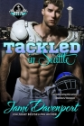 Tackled in Seattle: Game On in Seattle Rookies Cover Image