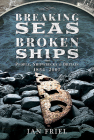 Breaking Seas, Broken Ships: People, Shipwrecks and Britain, 1854-2007 Cover Image