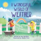 A Wonderful World of Weather (World of Wonder) Cover Image