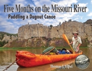 Five Months on the Missouri River: Paddling a Dugout Canoe Cover Image