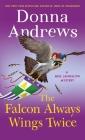 The Falcon Always Wings Twice: A Meg Langslow Mystery (Meg Langslow Mysteries #27) Cover Image