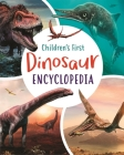 Children's First Dinosaur Encyclopedia Cover Image