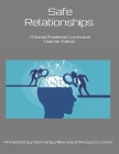 Safe Relationships: A Teacher Edition Social Emotional Curriculum Presented By the Family Afterward Resource Center Cover Image