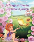 A Magical Day in Grandpa's Garden Cover Image
