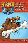 The Case of the Most Ancient Bone (Hank the Cowdog #50) Cover Image