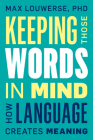Keeping Those Words in Mind: How Language Creates Meaning Cover Image