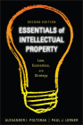 Essentials of Intellectual Property: Law, Economics, and Strategy (Essentials (John Wiley)) Cover Image