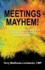 Meetings Mayhem!: Behind the Scenes of Successful Meetings and Events Cover Image