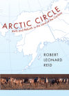 Arctic Circle: Birth and Rebirth in the Land of the Caribou Cover Image