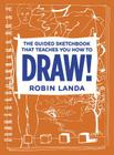 The Guided Sketchbook That Teaches You How to Draw! Cover Image