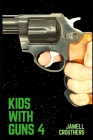 Kids With Guns 4 Cover Image