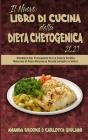 Il Nuovo Libro Di Cucina della Dieta Chetogenica 2021: Ricettario Per Principianti Per La Vostra Perdita Naturale di Peso Attraverso Ricette Semplici Cover Image