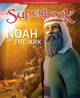 Noah and the Ark: A Boat for His Family and Every Animal on Earth (Superbook) Cover Image