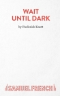 Wait Until Dark Cover Image