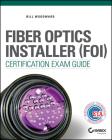 Fiber Optics Installer (FOI) Certification Exam Guide Cover Image
