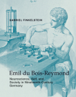 Emil Du Bois-Reymond: Neuroscience, Self, and Society in Nineteenth-Century Germany (Transformations: Studies in the History of Science and Technology) Cover Image