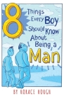 8 Things Every Boy Should Know About Being A Man Cover Image