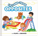 Lift-And-Trace: Opposites: With Flaps and Grooves Cover Image