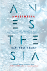 Anesthesia: The Gift of Oblivion and the Mystery of Consciousness Cover Image