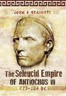 The Seleukid Empire of Antiochus III (223-187 Bc) Cover Image