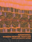 Aboriginal Screen-Printed Textiles from Australia's Top End Cover Image