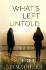 What's Left Untold Cover Image