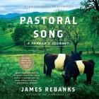 Pastoral Song Lib/E: A Farmer's Journey Cover Image