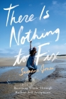 There Is Nothing to Fix: Becoming Whole Through Radical Self-Acceptance Cover Image