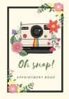 Photographer Appointment book - oh snap cute floral cover size 7X10 205 pages: Organized Gift For student, friend, girls, her, women, photographer, co Cover Image
