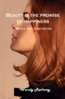 Beauty is the promise of happiness: Advice and inspiration Cover Image
