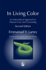 In Living Color: An Intercultural Approach to Pastoral Care and Counseling Second Edition (Practical Theology) Cover Image