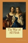 The Way of All Flesh Illustrated Cover Image