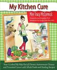 My Kitchen Cure: How I Cooked My Way Out of Chronic Autoimmune Disease with Whole Foods and Healing Recipes Cover Image