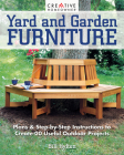 Yard and Garden Furniture, 2nd Edition: Plans and Step-By-Step Instructions to Create 20 Useful Outdoor Projects Cover Image