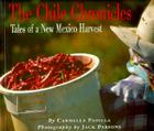The Chile Chronicles:  Tales of a New Mexico Harvest: Tales of a New Mexico Harvest Cover Image