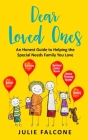 Dear Loved Ones: An Honest Guide to Helping the Special Needs Family You Love Cover Image