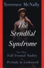 The Stendhal Syndrome: Two Plays: Full Frontal Nudity and Prelude and Liebestod Cover Image