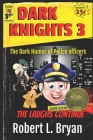 Dark Knights 3: The Dark Humor of Police Officers Cover Image