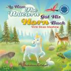 How the Unicorn Got His Horn Back Cover Image
