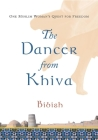 The Dancer from Khiva: One Muslim Woman's Quest for Freedom Cover Image