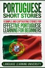 Portuguese Short Stories: 9 Simple and Captivating Stories for Effective Portuguese Learning for Beginners Cover Image
