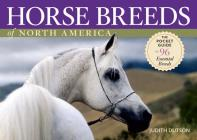 Horse Breeds of North America: The Pocket Guide to 96 Essential Breeds Cover Image