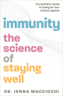 Immunity: The Science of Staying Well—The Definitive Guide to Caring for Your Immune System Cover Image